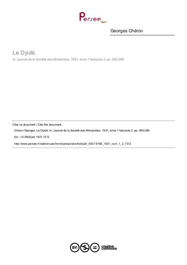 Georges Chéron  Le Dyidé. In: Journal de la Société des Africanistes. 1931, tome 1 fascicule 2. pp. 285-289.  Citer ce doc...