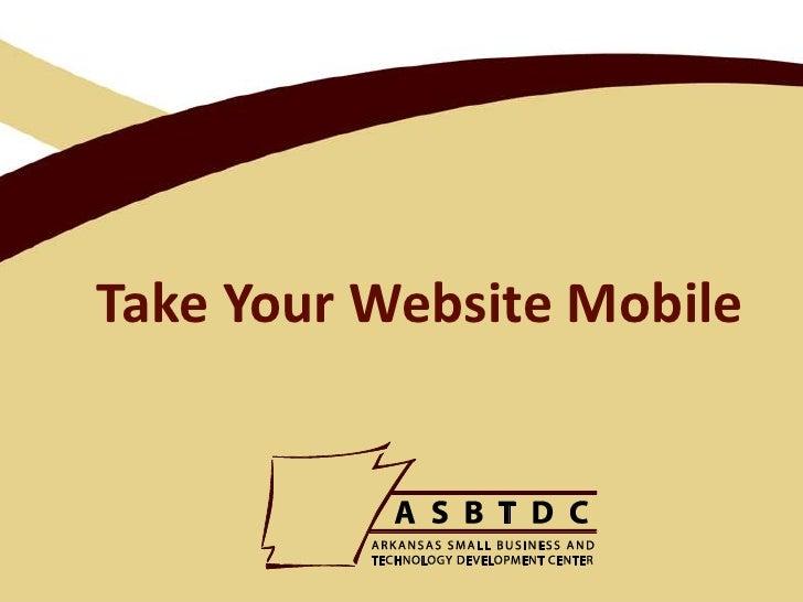 Take Your WebsiteMobile<br />