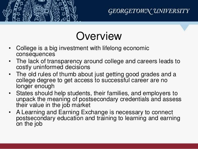 Overview • College is a big investment with lifelong economic consequences • The lack of transparency around college and c...