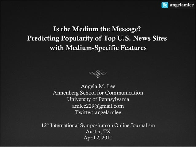 Is the Medium the Message?Is the Medium the Message? Predicting Popularity of Top U.S. News SitesPredicting Popularity of ...