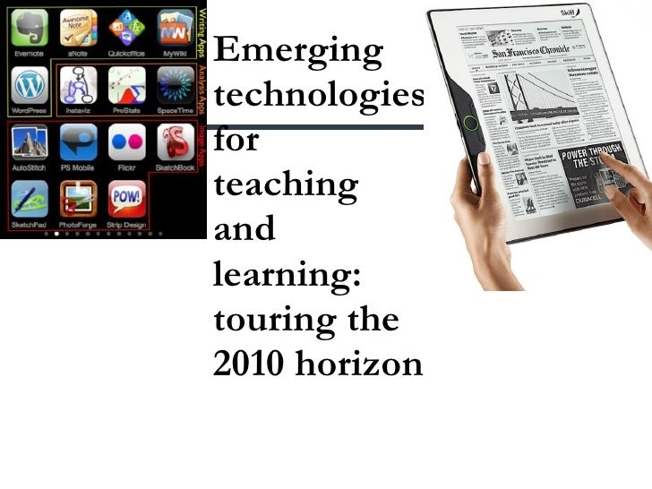 Emerging technologies for  teaching and learning:  touring the 2010 horizon