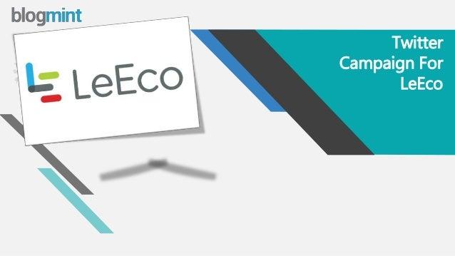 w w w . b l o g m i n t . c o m Twitter Campaign For LeEco