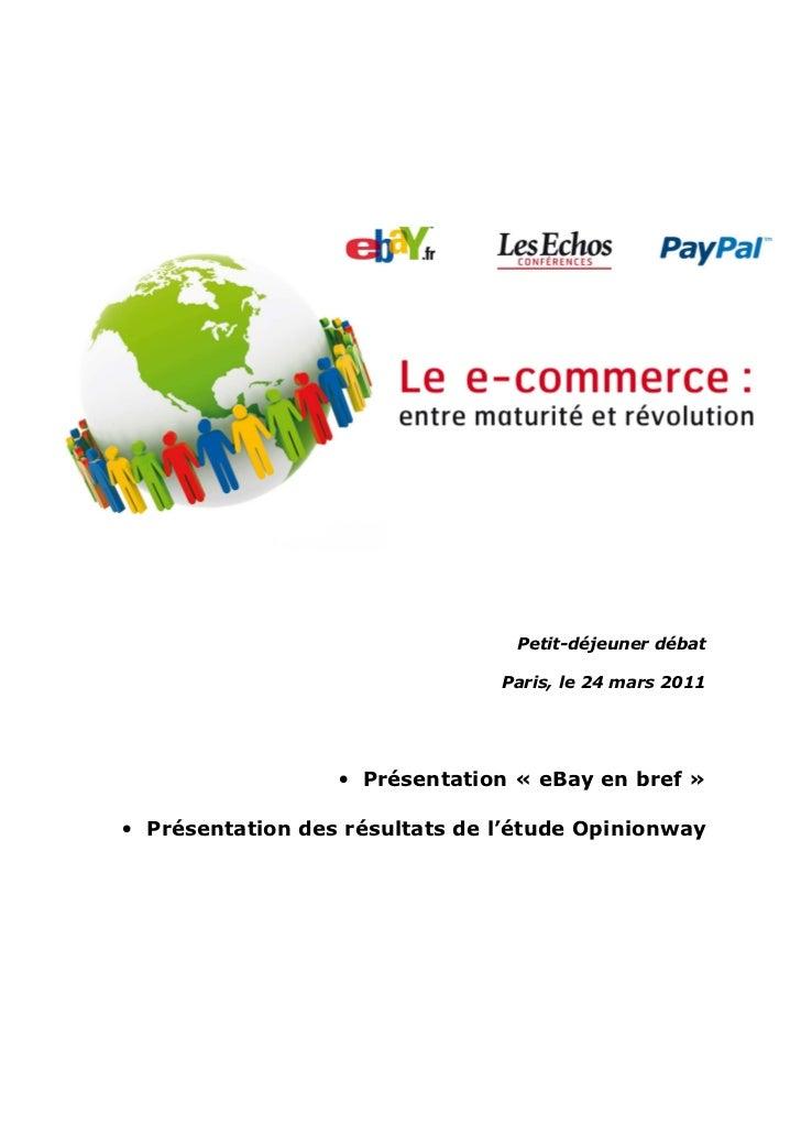 Petit-déjeuner débat                                Paris, le 24 mars 2011                  • Présentation « eBay en bref ...