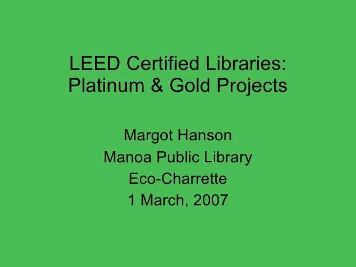 Leed certified libraries platinum and gold projects for Platinum leed certification