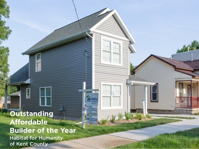 Outstanding Affordable Builder of the Year Habitat for Humanity of Kent County