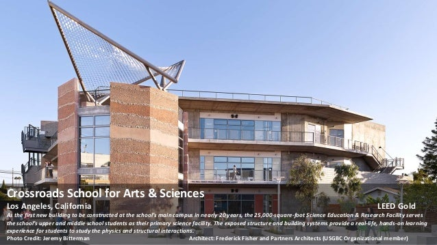Crossroads School for Arts & Sciences Los Angeles, California LEED Gold As the first new building to be constructed at the...