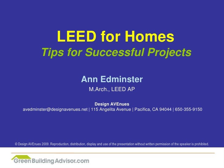LEED for HomesTips for Successful Projects<br />Ann Edminster<br />M.Arch., LEED AP<br />Design AVEnues avedminster@design...