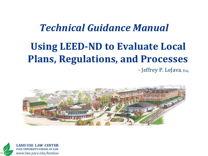 Technical Guidance Manual       Using LEED-ND to Evaluate Local       Plans, Regulations, and Processes                   ...
