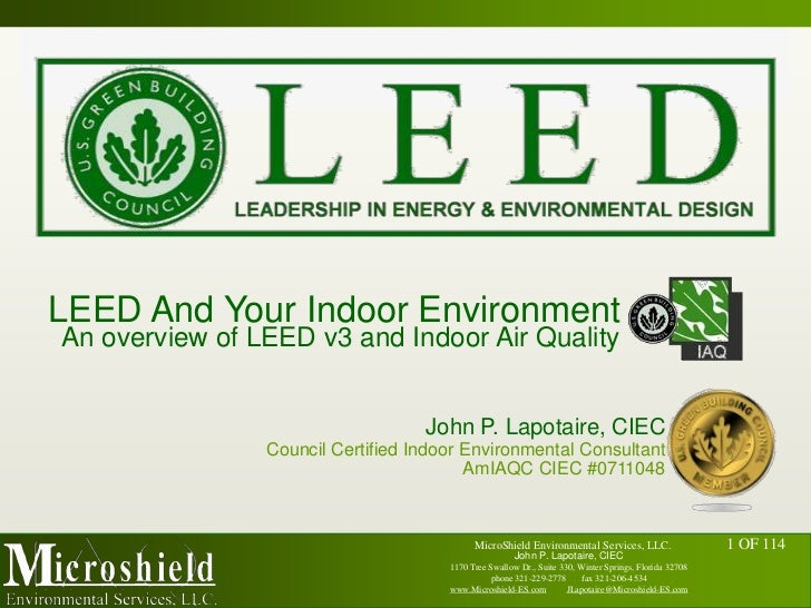 LEED And Your Indoor Environment<br />An overview of LEED v3 and Indoor Air Quality<br />John P. Lapotaire, CIEC<br />Coun...