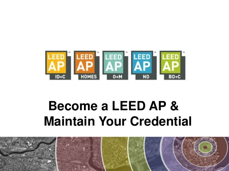 Become a LEED AP & Maintain Your Credential<br />