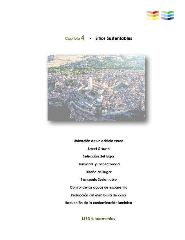 LEED fundamentosCapítulo 4 • Sitios SustentablesUbicación de un edificio verdeSmart GrowthSelección del lugarDensidad y Co...