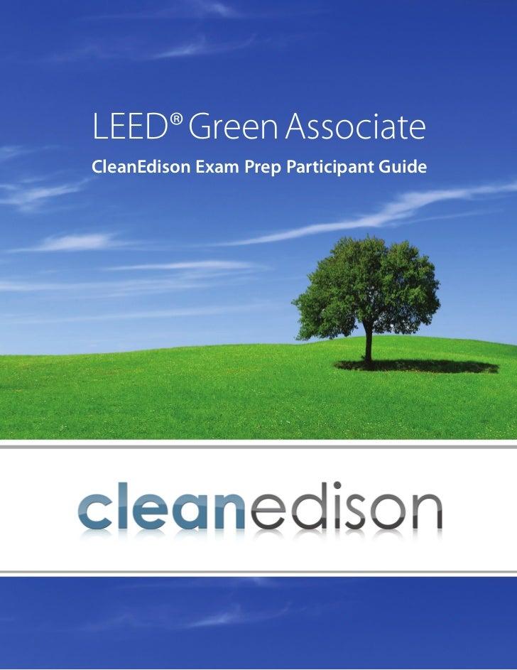LEED® Green AssociateCleanEdison Exam Prep Participant Guide