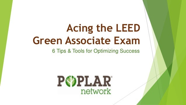 Acing the LEED Green Associate Exam 6 Tips & Tools for Optimizing Success