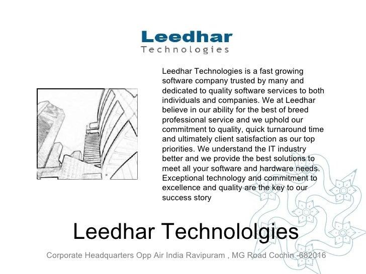 Leedhar Technololgies Corporate Headquarters Opp Air India Ravipuram , MG Road Cochin -682016   Leedhar Technologies is a ...