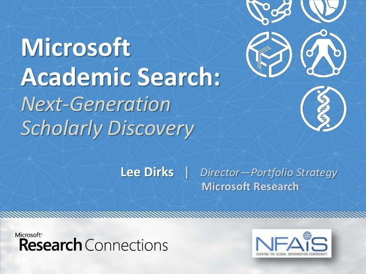 Next-GenerationScholarly Discovery                 | Director—Portfolio Strategy                      Microsoft Research