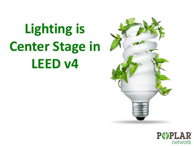 Lighting is  Center Stage in  LEED v4