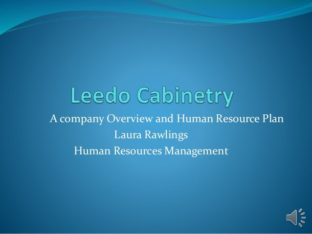 Leedo Cabinetry Pp Twith Vo. A Company Overview And Human Resource Plan  Laura Rawlings Human Resources Management ...