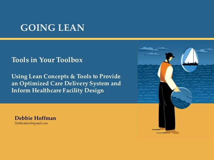 Page 0<br />GOING LEAN<br />Tools in Your Toolbox<br />Using Lean Concepts & Tools to Provide an Optimized Care Delivery S...