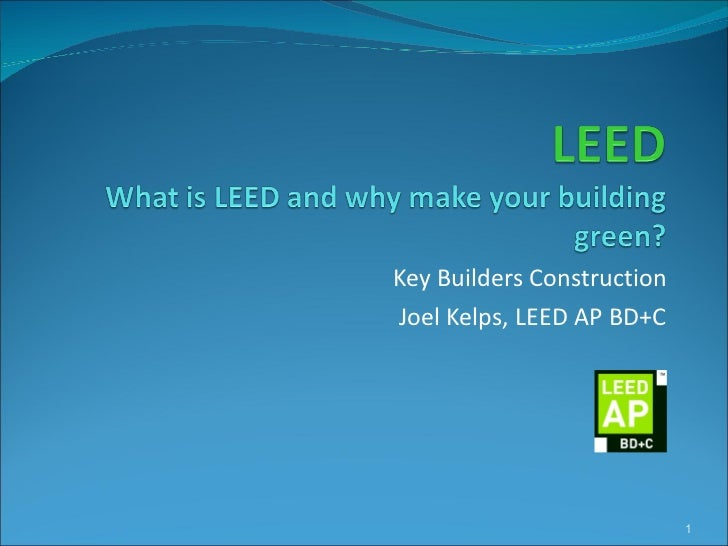 Key Builders Construction Joel Kelps, LEED AP BD+C