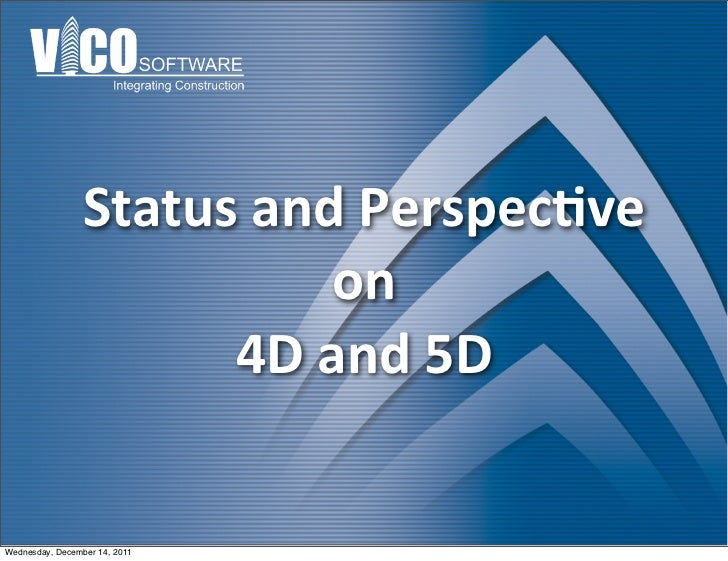Status and Perspec.ve                               on                       4D and 5DWednesday, December 14, 2011