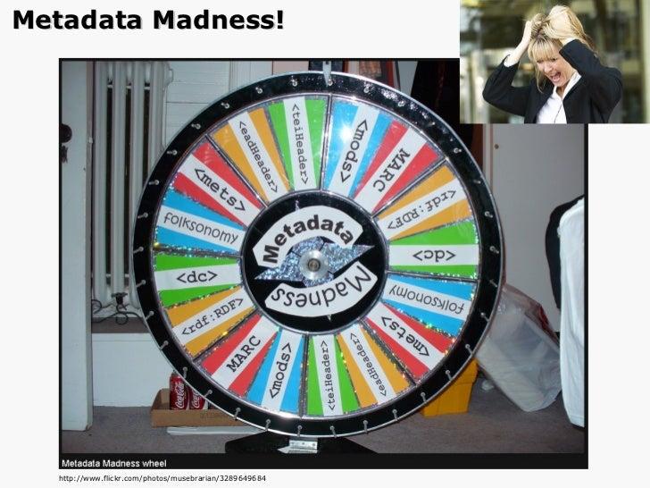 http://www.flickr.com/photos/musebrarian/3289649684 /#/ Metadata Madness!