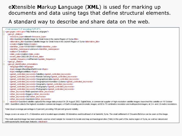 <ul><li>e X tensible  M arkup  L anguage ( XML ) is used for marking up  </li></ul><ul><li>documents and data using tags t...