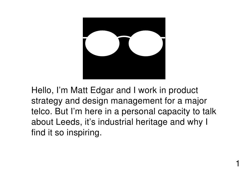 Hello, I'm Matt Edgar and I work in product strategy and design management for a major telco. But I'm here in a personal c...