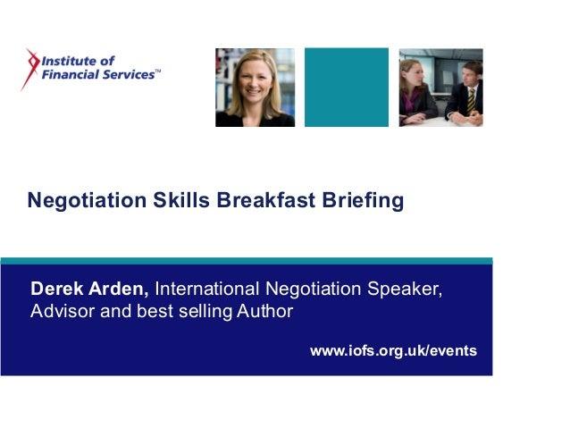 Negotiation Skills Breakfast Briefing Derek Arden, International Negotiation Speaker, Advisor and best selling Author www....