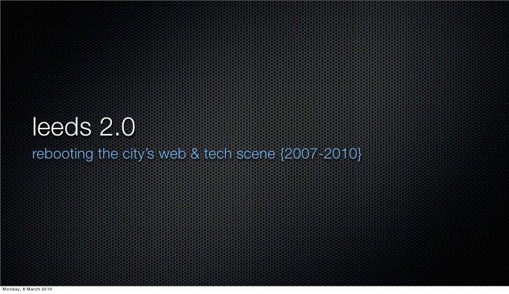 leeds 2.0            rebooting the city's web & tech scene {2007-2010}     Monday, 8 March 2010