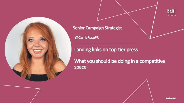 ConfidentialConfidential Landing links on top-tier press What you should be doing in a competitive space @CarrieRosePR Con...