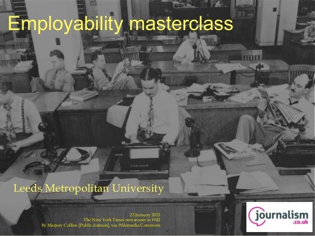 Employability masterclass Leeds Metropolitan University                                                              23 Ja...
