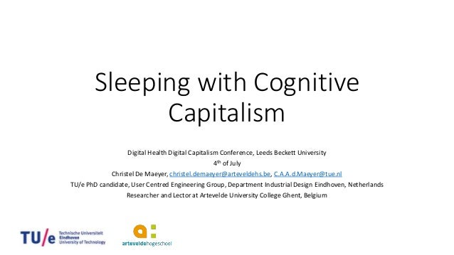 Sleeping with Cognitive Capitalism Digital Health Digital Capitalism Conference, Leeds Beckett University 4th of July Chri...