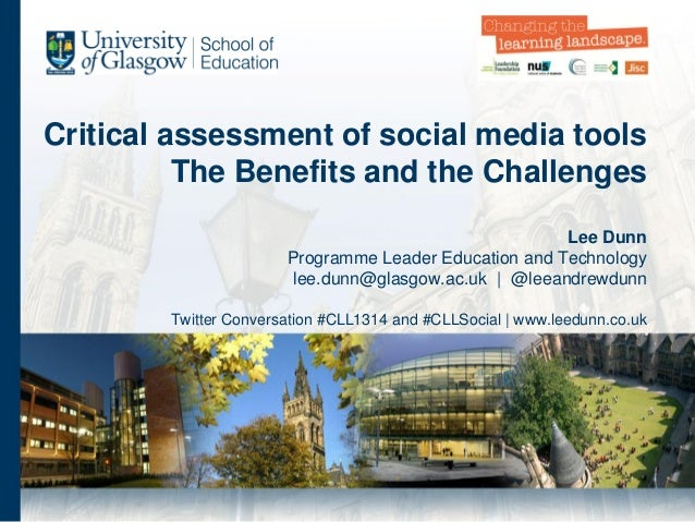 Critical assessment of social media tools The Benefits and the Challenges Lee Dunn Programme Leader Education and Technolo...