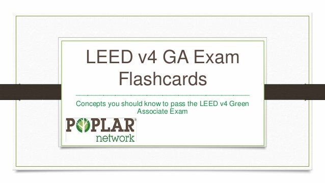 LEED v4 GA Exam Flashcards ____________________________________________ Concepts you should know to pass the LEED v4 Green...