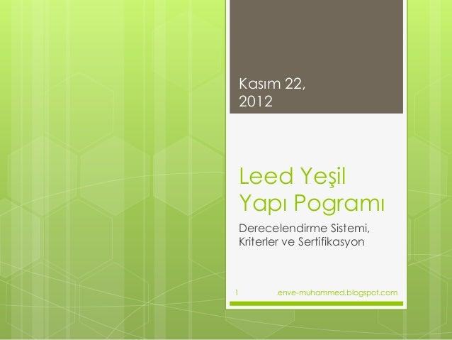 Kasım 22,    2012    Leed Yeşil    Yapı Pogramı    Derecelendirme Sistemi,    Kriterler ve Sertifikasyon1          .enve-m...