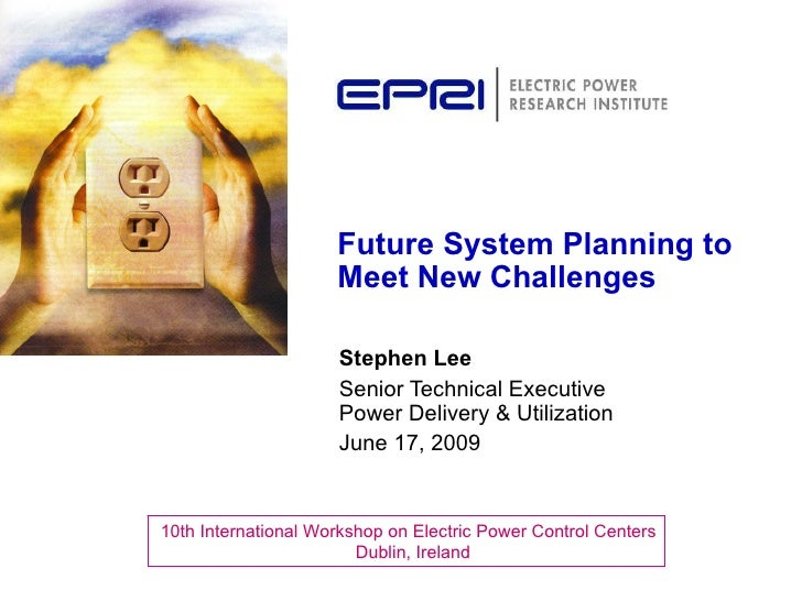 Future System Planning to                      Meet New Challenges                       Stephen Lee                      ...