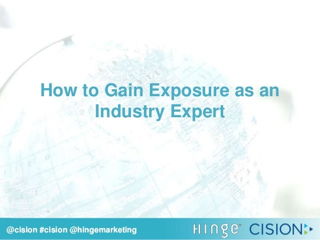 @cision #cision @hingemarketing Lee Frederiksen & Valerie Lopez How to Gain Exposure as an Industry Expert @cision #cision...