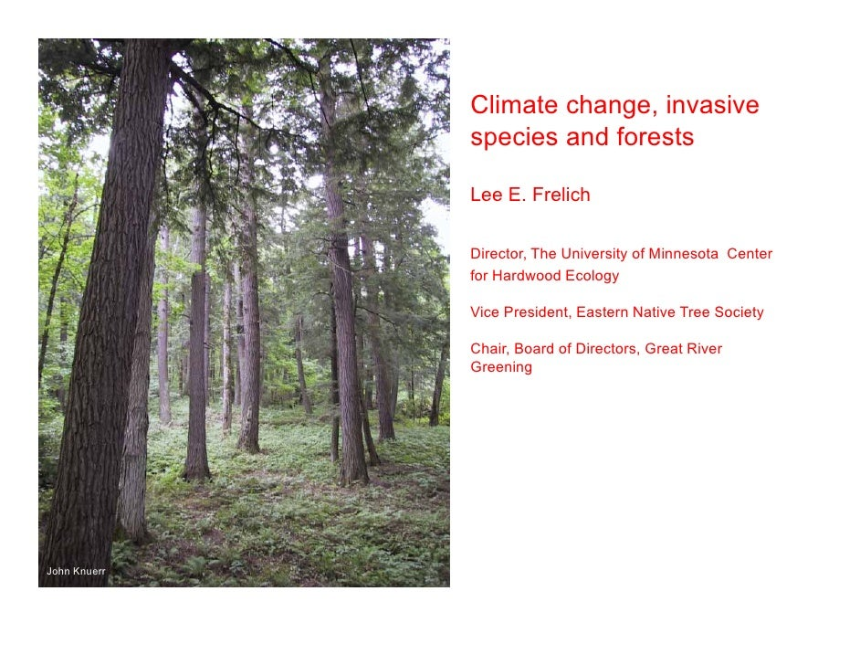 Dave Hansen    Univ. of MN                  Climate change, invasive                  species and forests                 ...