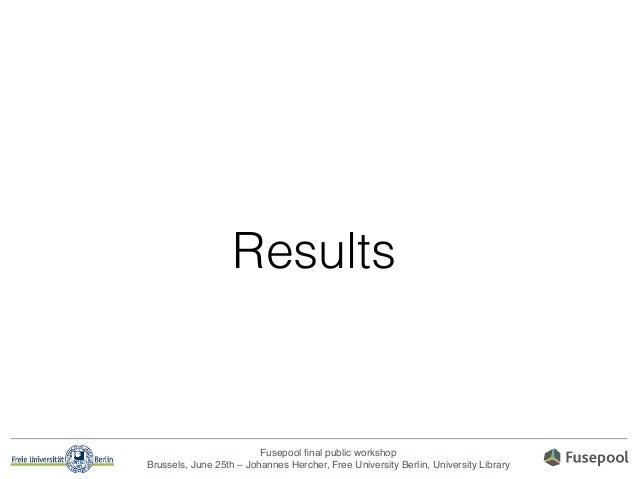 Fusepool final public workshop! Brussels, June 25th – Johannes Hercher, Free University Berlin, University Library Results