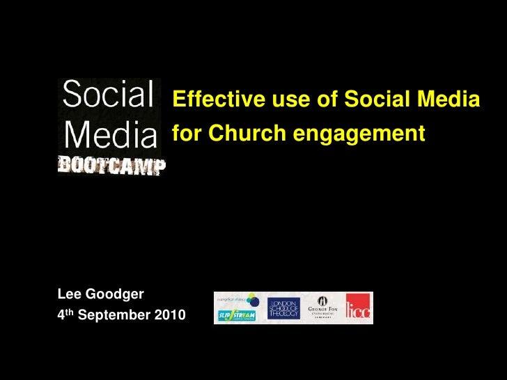 Effective use of Social Media for Church engagement <br />Lee Goodger4th September 2010<br />