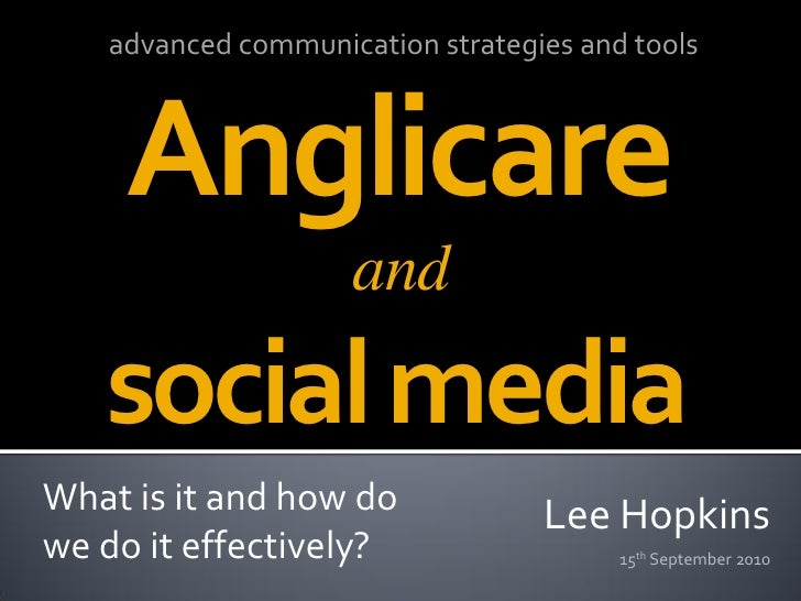 advanced communication strategies and tools        Anglicare                     and    social media What is it and how do...