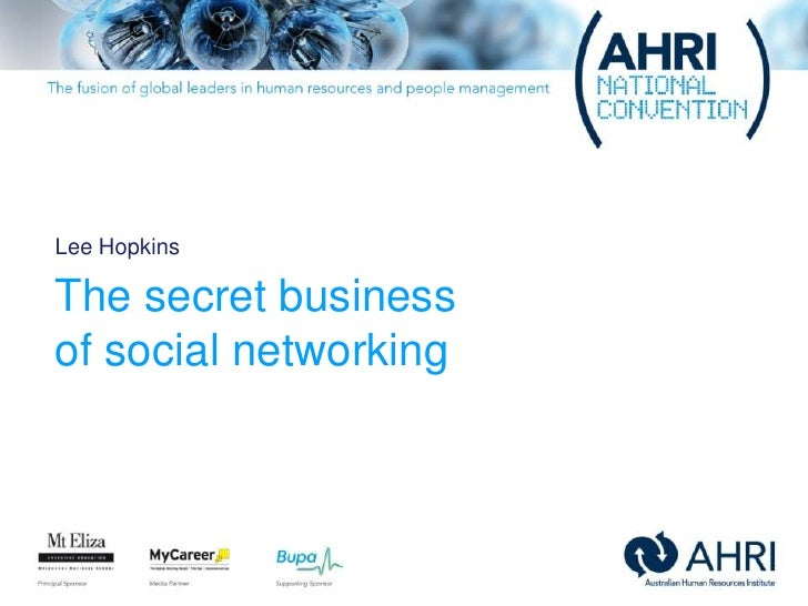 Lee Hopkins<br />The secret business of social networking<br />