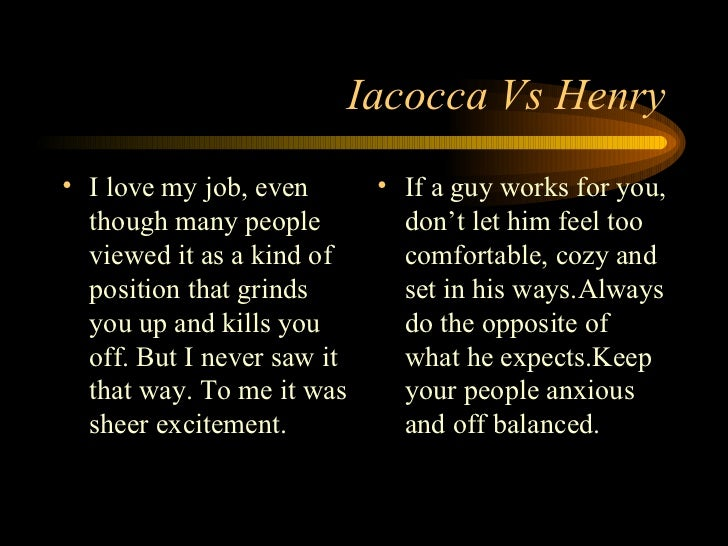 "lee iacocca career of the manager In the fast paced society of today where world has become a global village, managers have to deal with complex problems, immense competition, scarce resources and dynamic business environments which has made their primary job of decision making very challenging - the essential skill of management is effective decision making"" (lee iacocca ."
