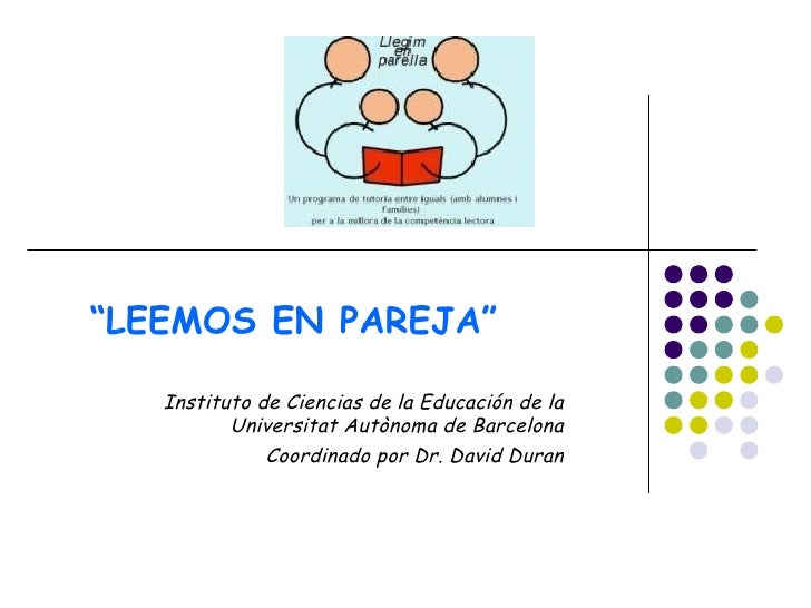 """""""LEEMOS EN PAREJA""""   Instituto de Ciencias de la Educación de la          Universitat Autònoma de Barcelona              C..."""