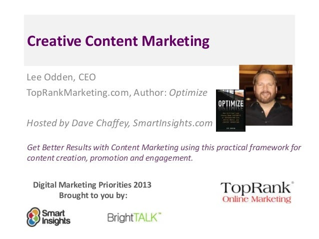Creative Content MarketingLee Odden, CEOTopRankMarketing.com, Author: OptimizeHosted by Dave Chaffey, SmartInsights.comGet...