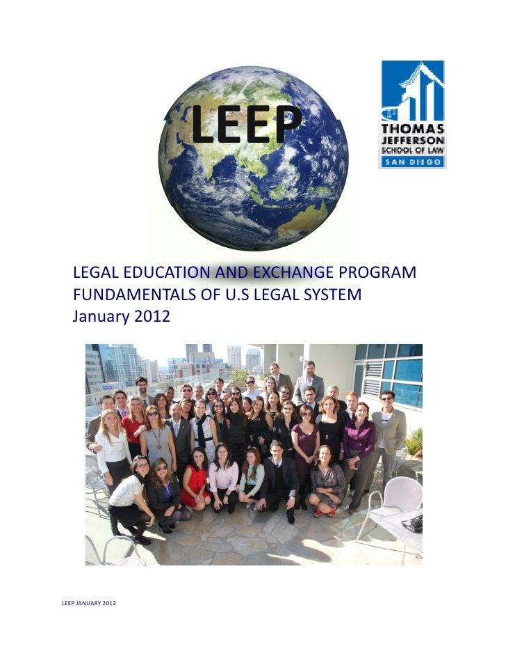 LEEP   LEGAL EDUCATION AND EXCHANGE PROGRAM   FUNDAMENTALS OF U.S LEGAL SYSTEM   January 2012LEEP JANUARY 2012