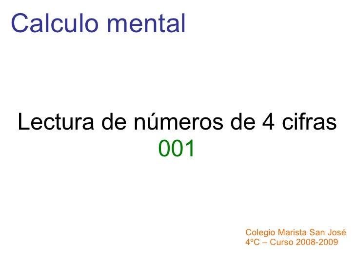 Calculo mental Colegio Marista San José 4ºC – Curso 2008-2009 Lectura de números de 4 cifras 001