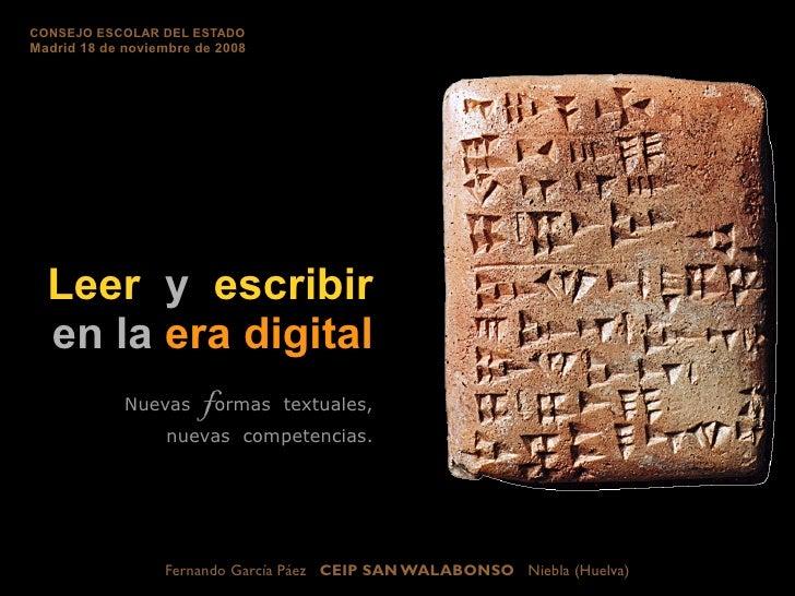 CONSEJO ESCOLAR DEL ESTADO Madrid 18 de noviembre de 2008       Leer y escribir   en la era digital              Nuevas   ...