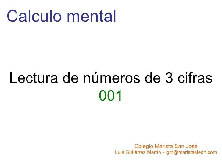 Calculo mental Lectura de números de 3 cifras 001 Colegio Marista San José Luis Gutiérrez Martín - lgm@maristasleon.com