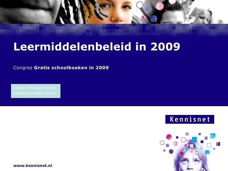 Leermiddelenbeleid in 2009 Congres  Gratis schoolboeken in 2009 Frans Schouwenburg  Sectormanager po-vo